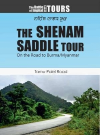 The Shenam Saddle Tour - On the Road to Burma/Myanmar